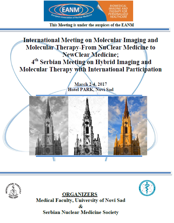 International Meeting on Molecular Imaging and Molecular Therapy-From NuClear Medicine to NewClear Medicine; 4th Serbian Meeting on Hybrid Imaging and Molecular Therapy with International Participation, MART 2017