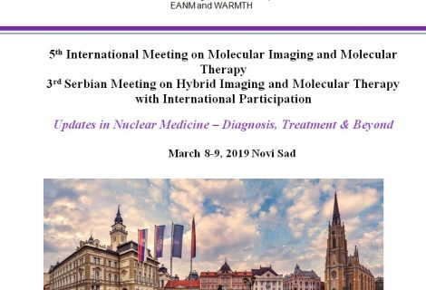 5th International Meeting on Molecular Imaging and Molecular Therapy 3rd Serbian Meeting on Hybrid Imaging and Molecular Therapy with International Participation, MARCH 2019.