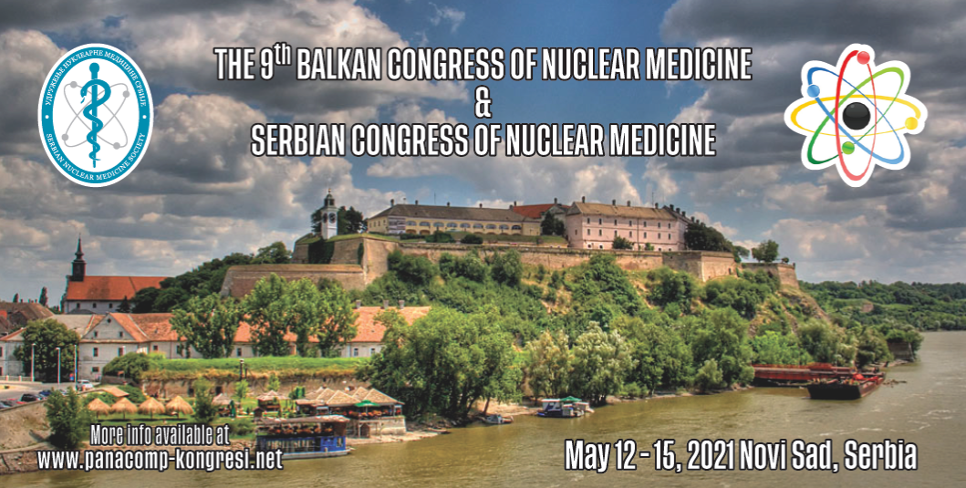 THE 9th BALKAN CONGRESS OF NUCLEAR MEDICINE & SERBIAN CONGRESS OF NUCLEAR MEDICINE, 12 – 15 MAY 2021