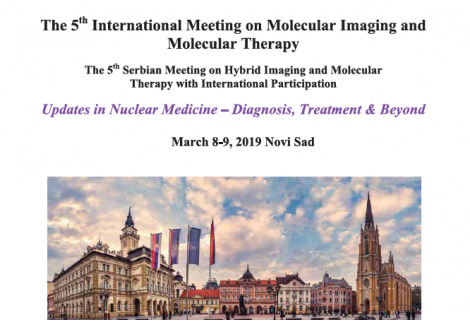 5th International Meeting on Molecular Imaging and Molecular Therapy 5th Serbian Meeting on Hybrid Imaging and Molecular Therapy with International Participation, MARCH 2019.
